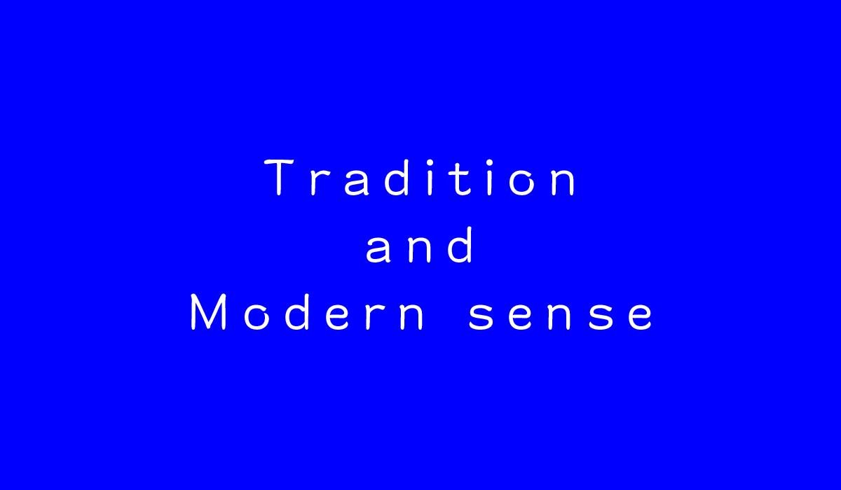 Trandition and Modern sense